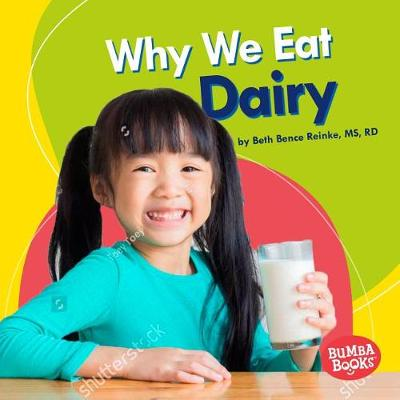Why We Eat Dairy by Beth Bence Reinke