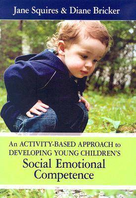 Activity-based Approach to Developing Young Children's Social Emotional Competence book