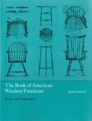 The Book of American Windsor Furniture by John Kassay