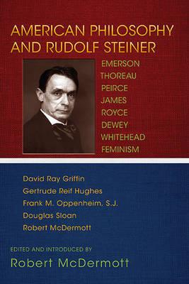 American Philosophy and Rudolf Steiner by Robert McDermott