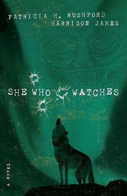She Who Watches by Patricia Rushford