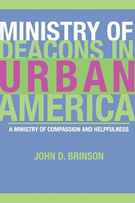 Ministry of Deacons in Urban America by John D Brinson