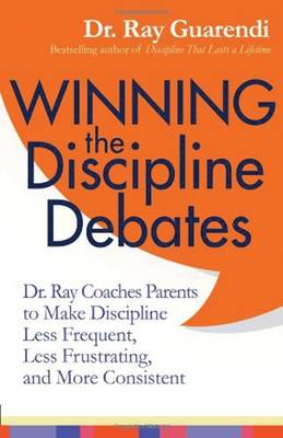 Winning the Discipline Debates by Ray Guarendi