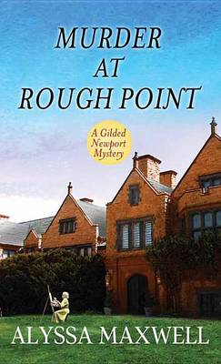 Murder at Rough Point by Alyssa Maxwell