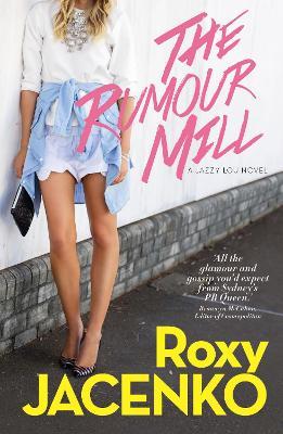 The Rumour Mill by Roxy Jacenko