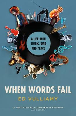 When Words Fail: A Life with Music, War and Peace by Ed Vulliamy