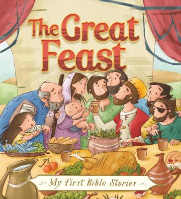 My First Bible Stories (Stories Jesus Told): The Great Feast by Simona Sanfilippo