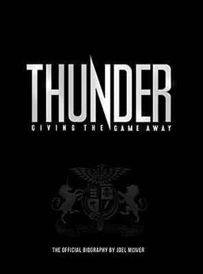 Thunder: Giving the Game Away by Joel McIver