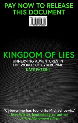 Kingdom of Lies: Adventures in cybercrime book