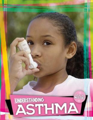 Understanding Asthma by Holly Duhig