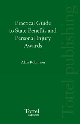Practical Guide to State Benefits and Personal Injury Awards by Alan Robinson