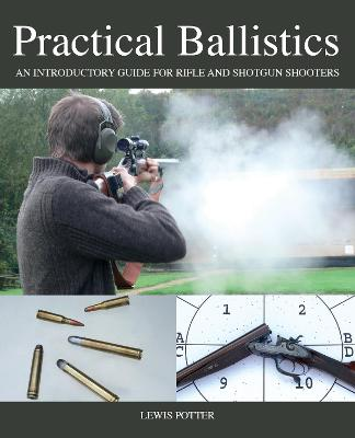 Practical Ballistics by Lewis Potter