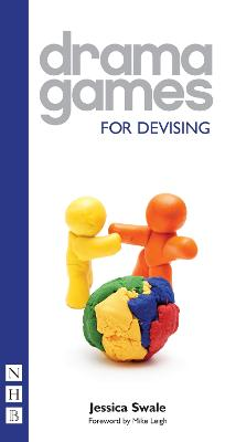 Drama Games for Devising by Jessica Swale