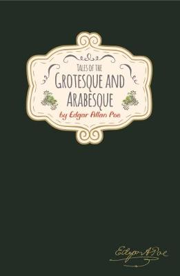 Edgar Allan Poe - Tales of The Grotesque & Arabesque book