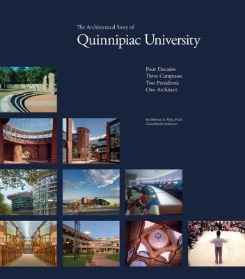 The Architectural Story of Quinnipiac University by Jefferson B. Riley