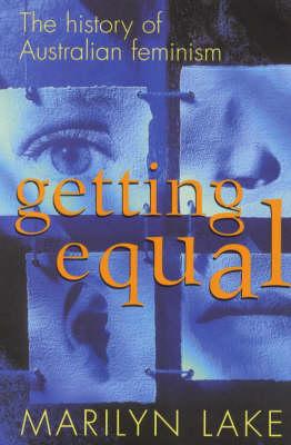 Getting Equal by Marilyn Lake