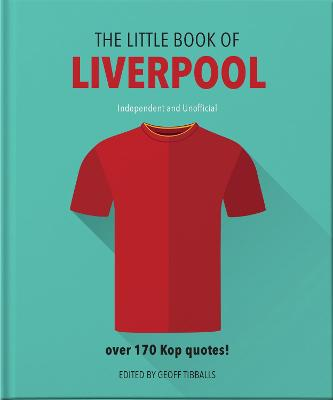 The Little Book of Liverpool: More than 170 Kop quotes by Orange Hippo!