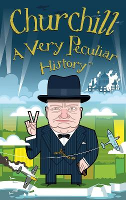 Churchill, A Very Peculiar History by David Arscott