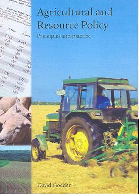 Agricultural and Resource Policy: Principles and Practice by David Godden