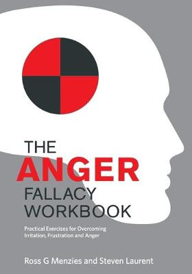 Anger Fallacy Workbook by Ross G. Menzies
