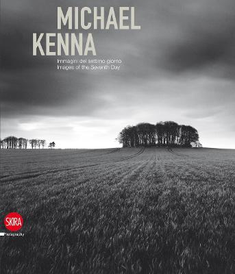 Michael Kenna (bilingual edition): Images of the Seventh Day by Sandro Parmiggiani
