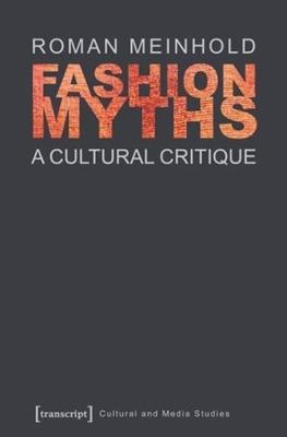 Fashion Myths by Roman Meinhold