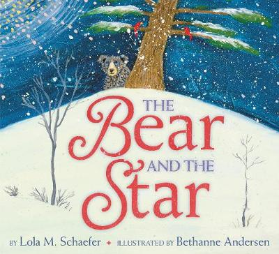 The Bear and the Star by Lola M. Schaefer