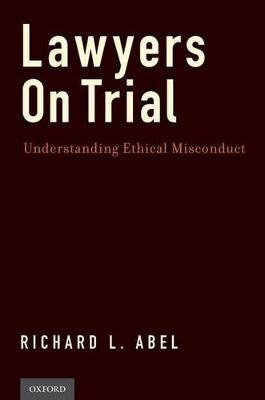 Lawyers on Trial by Richard L. Abel