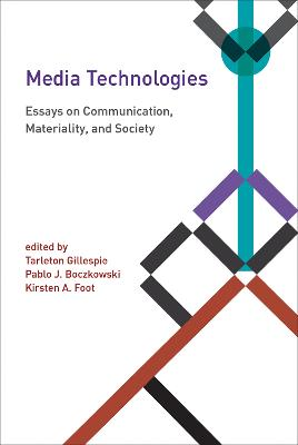 Media Technologies by Tarleton Gillespie
