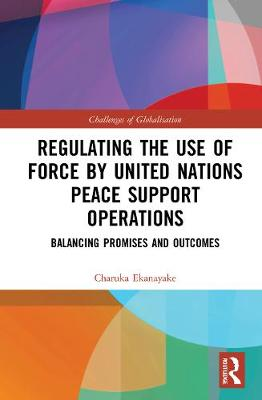 Regulating the Use of Force by United Nations Peace Support Operations: Balancing Promises and Outcomes book