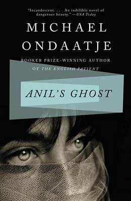 Anil's Ghost by Michael Ondaatje