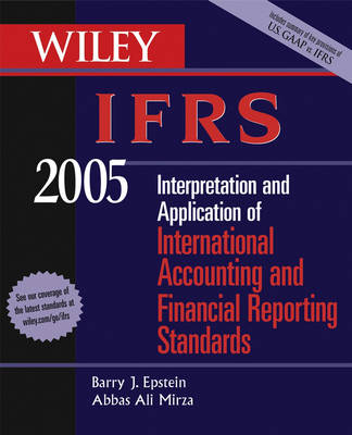 Wiley IFRS: Interpretation and Application of International Accounting and Financial Reporting Standards: 2005 by Barry J. Epstein