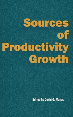 Sources of Productivity Growth by David G. Mayes