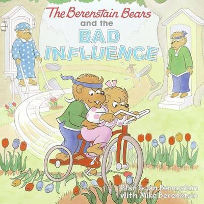 Berenstain Bears and the Bad Influence by Stan Berenstain