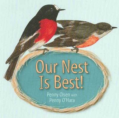 Our Nest is Best! by Penny Olsen