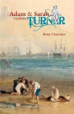 Adam & Sarah explore Turner by Betty Churcher