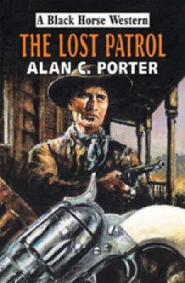 Lost Patrol by Alan L. Porter