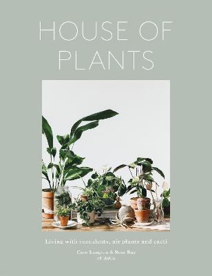 House of Plants by Rose Ray