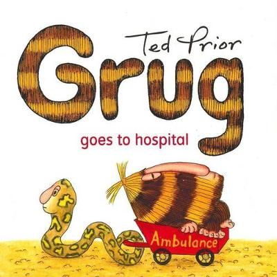 Grug Goes To Hospital by Ted Prior