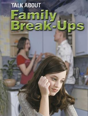 Talk About: Family Break-ups by Sarah Levete