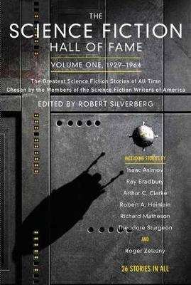 Science Fiction Hall of Fame, Volume One 1929-1964 by Robert Silverberg