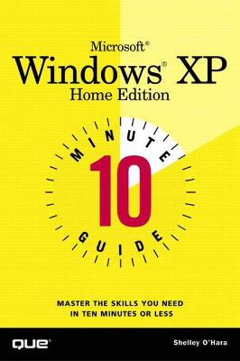 10 Minute Guide to Microsoft Windows XP Home Edition by Shelley O'Hara