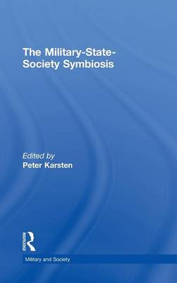 Military-State-Society Symbiosis by Peter Karsten