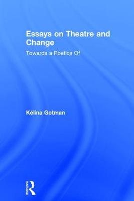 Essays on Theatre and Change book