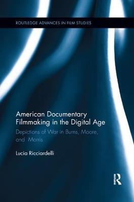 American Documentary Filmmaking in the Digital Age by Lucia Ricciardelli
