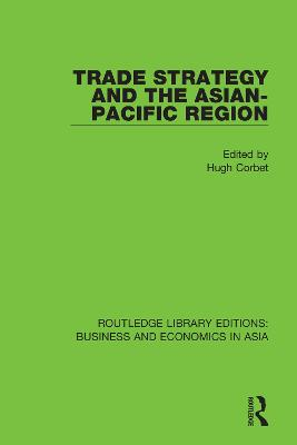 Trade Strategy and the Asian-Pacific Region by Hugh Corbet