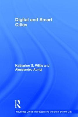 Digital and Smart Cities by Katharine S. Willis