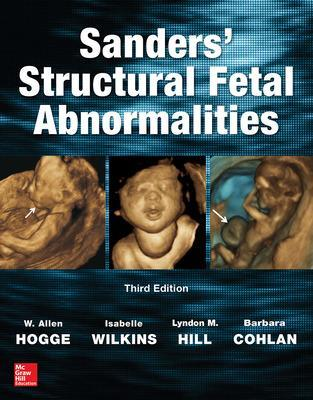 Sanders' Structural Fetal Abnormalities, Third Edition by W. Allen Hogge