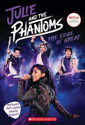Julie and the Phantoms: The Edge of Great (Season One Novelization) by Micol Ostow