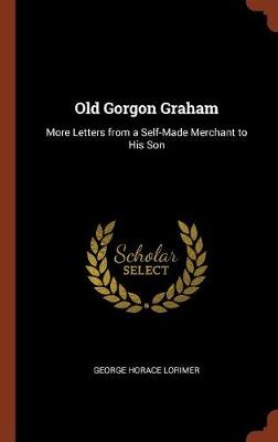 Old Gorgon Graham by George Horace Lorimer